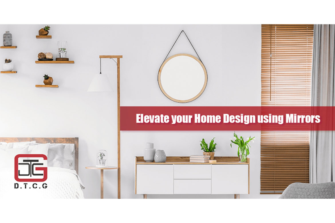 Elevate your Home Design using Mirrors