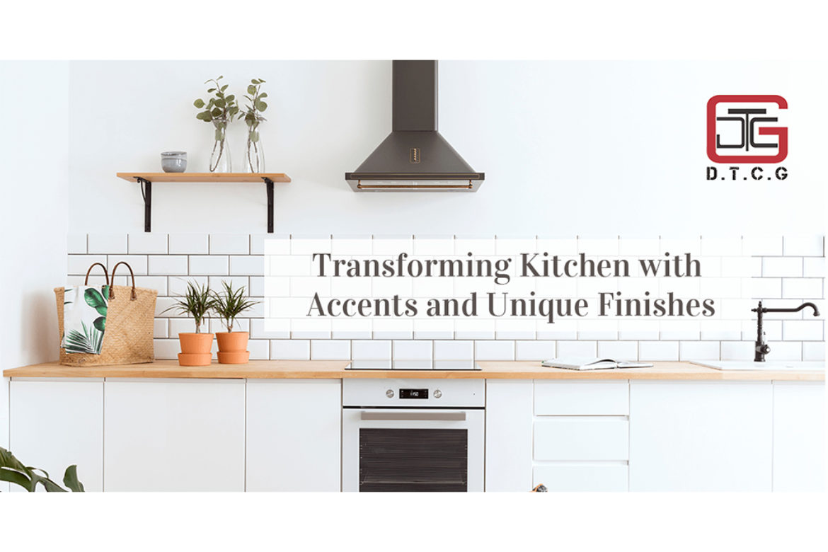 Transforming Kitchen with Accents and Unique Finishes